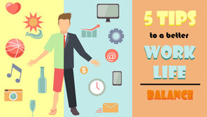 5 Tips to a Better Work-Life Balance