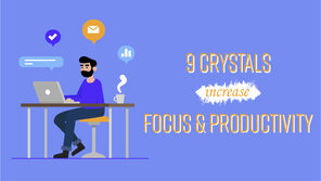 9 Crystals That Increase Focus And Productivity